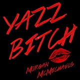 Yazz Bitch [Explicit]