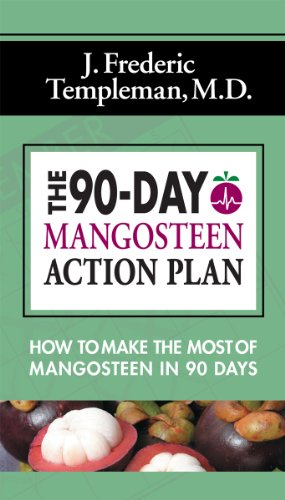 - The 90-Day Mangosteen Action Plan