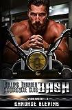 Bash, Volume I (Rolling Thunder Motorcycle Club) (Volume 3)