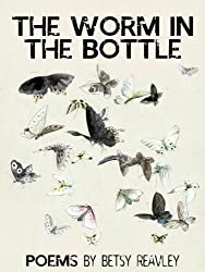 THE WORM IN THE BOTTLE (poetry)