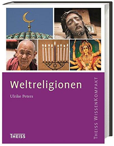 Weltreligionen (Theiss WissenKompakt)