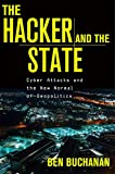 The Hacker and the State: Cyber Attacks and the New