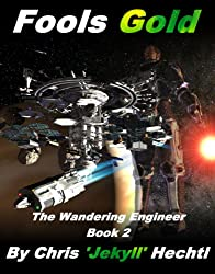 Fool's Gold (The Wandering Engineer Book 2) (English Edition)