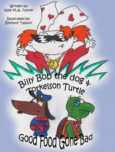 Childrens book : Billy Bob the Dog & Torkelson Turtle: Good Food Gone Bad (Mystery story) Kids books (Ages 4 - 9)