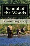 School of the Woods, William Joseph Long, 1482038781