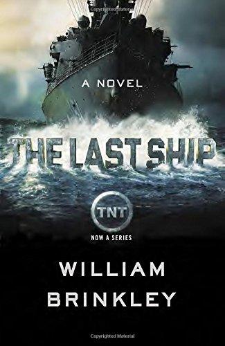 The Last Ship: A Novel