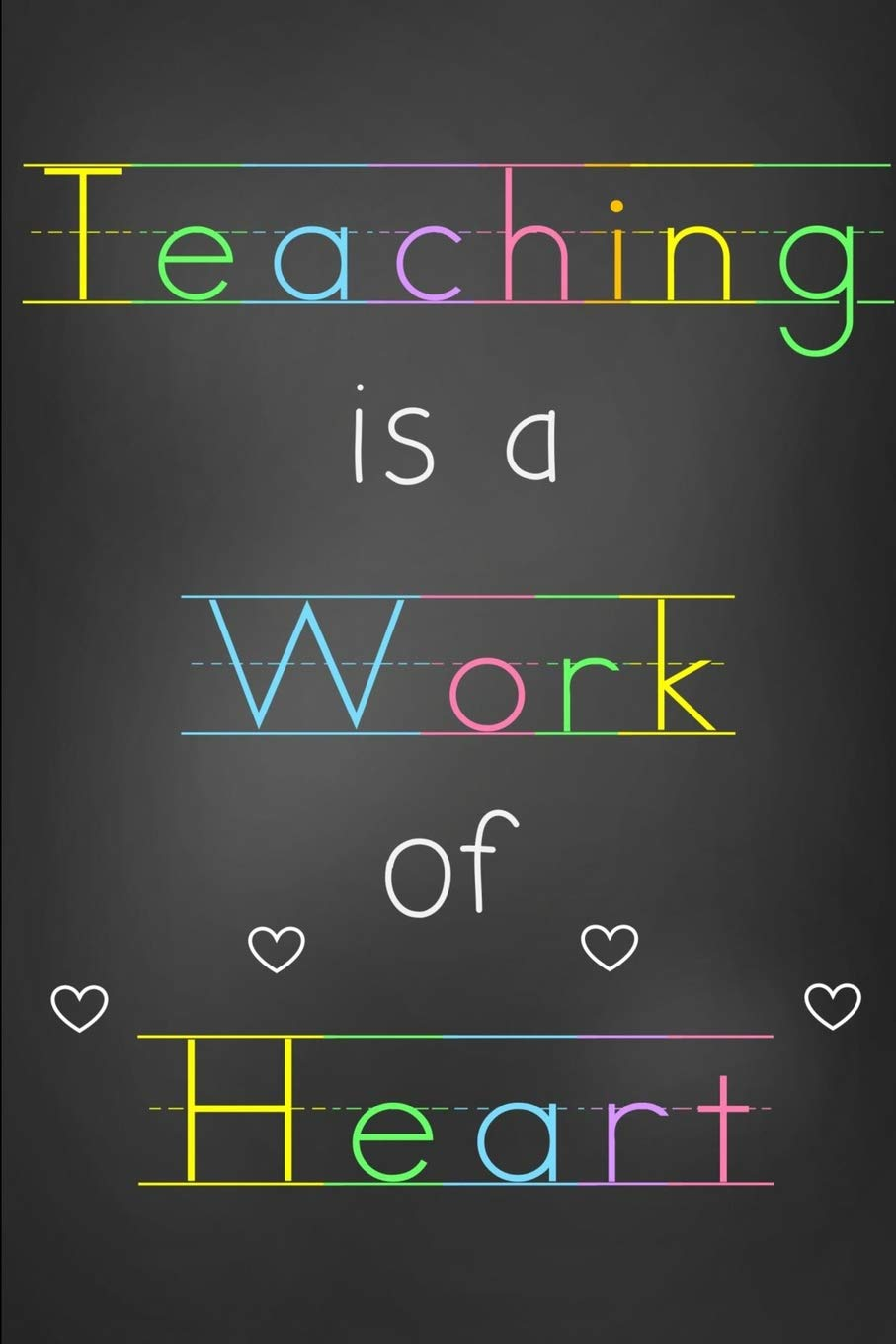 Teaching is a Work of Heart: Teacher Journal with 50 Motivational Quotes ( Teacher Journals): Publishing, TeacherNyla: 9781794325333: Amazon.com: Books