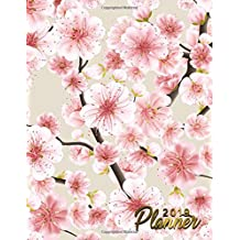 2019 Planner: Cute Pink Sakura Blossom Floral Daily, Weekly and Monthly 2019 Organizer. Nifty Japanese Cherry Blossom Yearly Agenda, Notebook and Journal.