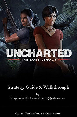 Uncharted: The Lost Legacy Strategy Guide & Walkthrough
