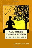 All These Things Added, James Allen, 1557427879