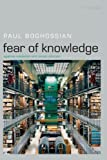 Fear of Knowledge, Paul A. Boghossian, 0199230412