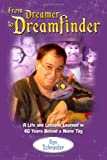 From Dreamer to Dreamfinder : A Life and Lessons Learned from 40 Years Behind a Name Tag, Schneider, Ron, 0985470615