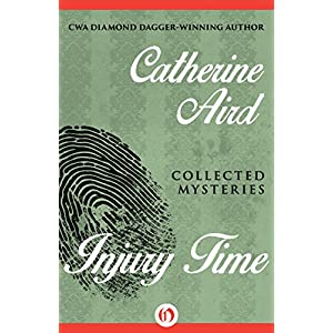 Injury Time: Collected Mysteries (The C. D. Sloan Mysteries)