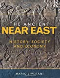 The Ancient Near East: History, Society and Economy