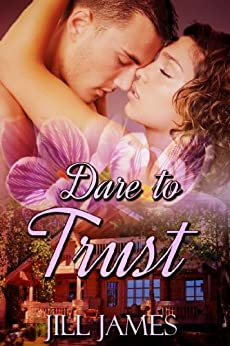 Dare To Trust (The Lake Willowbee Series Book 2) by [James, Jill]