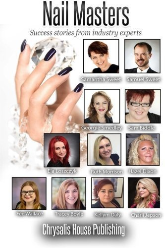 Nail Masters: Success stories from industry experts by Ela Loszczyk (2014-07-26)