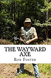 The Wayward Axe: Survival In The  Apocalyptic EMP Wastelands (Old Preppers Die Hard Book 4)