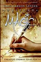 Writing Magic: Creating Stories That
