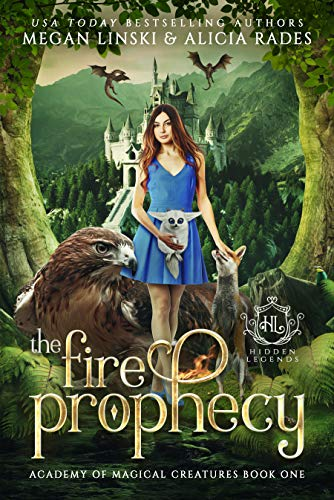 The Fire Prophecy (Hidden Legends: Academy of Magical Creatures Book 1) (List Of Harry Potter Characters By House)