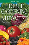Edible Gardening for the Midwest, Colleen Vanderlinden and Alison Beck, 976820057X