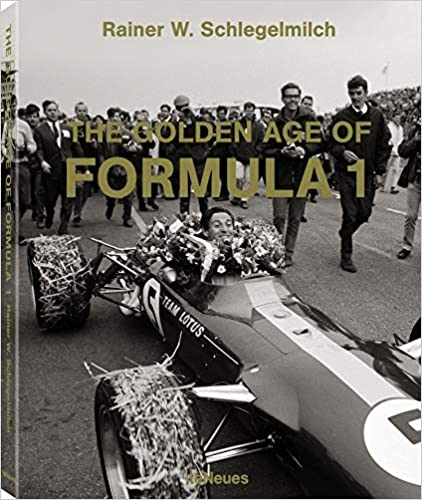 The Golden Age Of Formula 1 por Rainier W. Schlegelmilch epub
