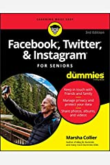 Facebook, Twitter, & Instagram For Seniors For Dummies Kindle Edition