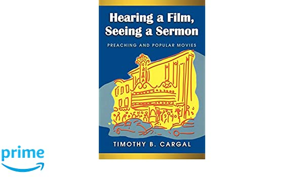 Hearing a Film, Seeing a Sermon: Preaching and Popular