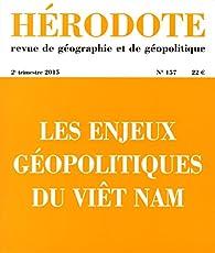 Hérodote, n° 157. Les enjeux géopolitiques du Viêt Nam par Revue Hérodote