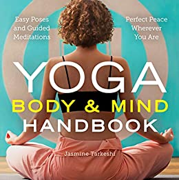Download for free Yoga Body and Mind Handbook: Easy Poses, Guided Meditations, Perfect Peace Wherever You Are