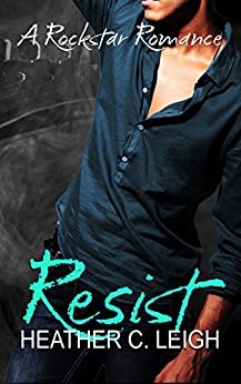 Resist: Gavin (Rockstar Series Book 3) by [Leigh, Heather C.]