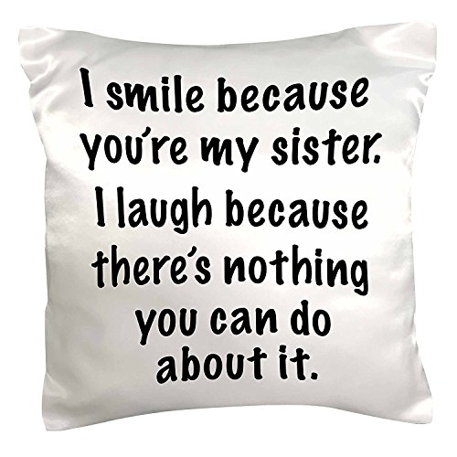 (OneMtoss Decorative Silk Pillow Cover Because You're My Sister Cushion Case Pillow Case 16X16)