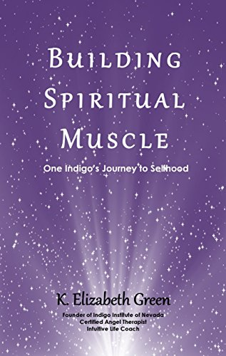 Building Spiritual Muscle: One Indigo's Journey to Selfhood