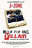 Root for the Villain: Rap, Bull$hit, and a Celebration of Failure, J. Zone, 0615532276