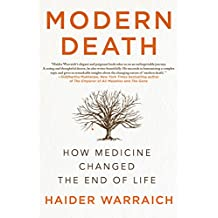 Modern Death: How Medicine Changed the End of Life