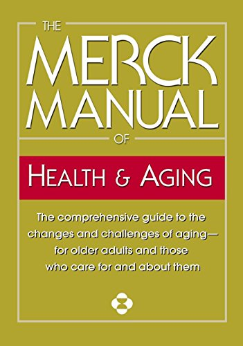 The Merck Manual of Health & Aging: The comprehensive guide to the changes and challenges of aging-for older adults