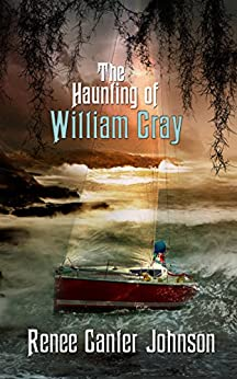 The Haunting of William Gray by [Johnson, Renee Canter]