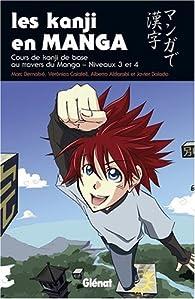Les kanji en manga : Volume 2, Cours intermédiaire au travers du manga par Marc Bernabé
