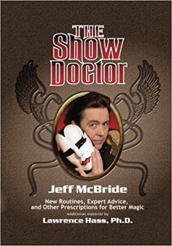 The Show Doctor: New Routines, Expert Advice, and Other ...