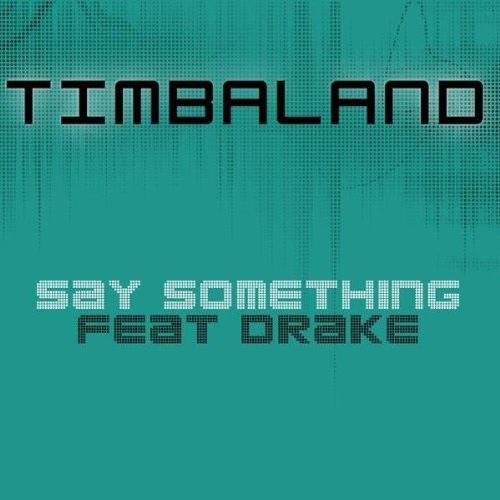 Say Something (Featuring Drake...