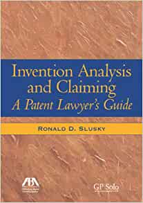 Invention Analysis And Claiming A Patent Lawyers Guide