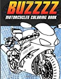 Buzzzz - Motorcycles Coloring Book: Heavy Racing Motorbikes, Classic Retro & Sports Motorcycles to Color – For Teenagers & Adults