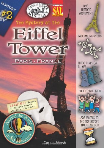The Mystery At The Eiffel Tower (Paris, France) (2) (Around The World In 80 Mysteries)