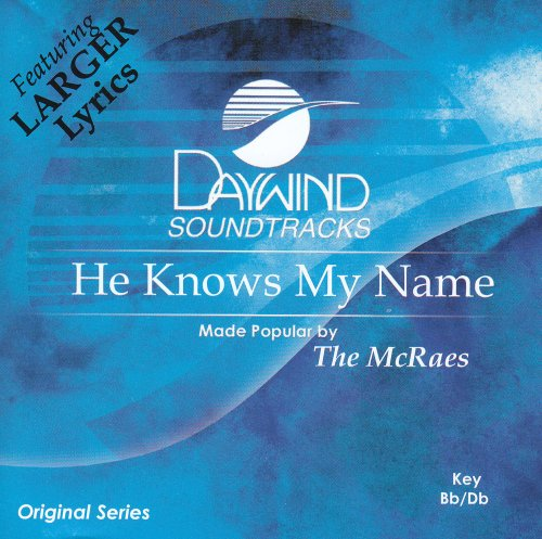 He Knows My Name [Accompaniment/Performance Track] - Name Accompaniment Cd