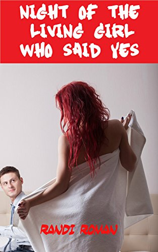 Night of the Living Girl Who Said Yes (Gender Swap Erotica)
