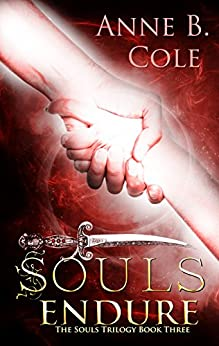Souls Endure (The Souls Trilogy Book 3) by [B. Cole, Anne]