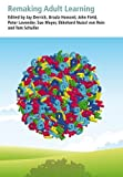 img - for Remaking Adult Learning: Essays on Adult Education in Honour of Alan Tuckett book / textbook / text book