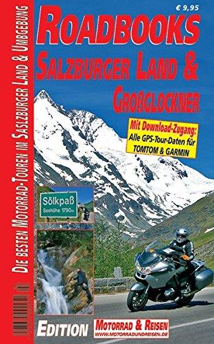 M&R Roadbooks: Salzburger Land & Großglockner: Die besten Motorrad-Touren im Salzburger Land & Umgebung