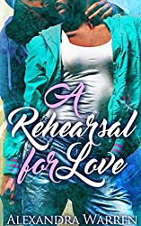 A Rehearsal for Love (...For Love Book 1)