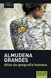 Atlas De Geografía Humana Almudena Grandes Babelio