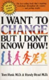 I Want To Change But I Dont Know How